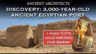 3,000-year-old Ancient Egyptian Port Discovered + Latest News from Egypt | Ancient Architects