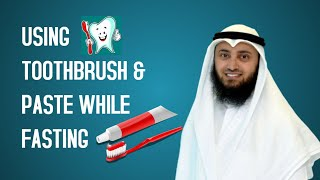 Using toothbrush and paste while fasting