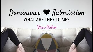 Dominance and Submission: What Are They To Me?
