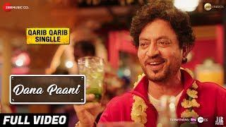 Dana Paani Full Video Qarib Qarib Singlle Irrfan Parvathy Papon Anmol Malik Sabri Brothers