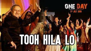 Tooh Hila lo Song   One Day:Justice Delivered   Anupam Kher, Esha G, Kumud M    Divya K,Farhad,Tia B