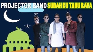 SUDAHKU TAHU RAYA - Projector Band (Official Lyric Video)