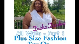 All White Plus Size Fashion Try On - Part 1