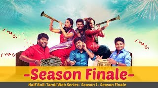 Half Boil | Web Series - Episode 8 | - Season Finale - | GO-SU | Madras Central