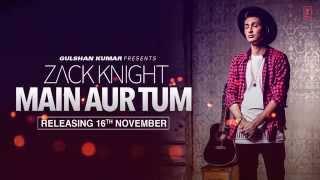 Zack Knight: Main Aur Tum (Song Teaser) | Releasing 16 November | T-Series