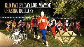 KiD PAT - CHASiNG DOLLARS Ft Taylor Mayde/ Twincity & Mess Collaboration
