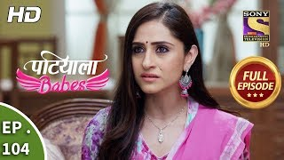 Patiala Babes - Ep 104 - Full Episode - 19th April, 2019