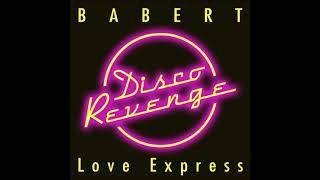 Babert - Love Express [Disco Revenge]