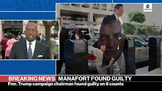 Former Trump campaign chair Paul Manafort found guilty on 8 counts in fraud trial | Special Report