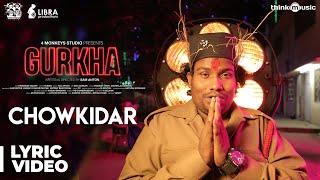 Gurkha | Chowkidar Song Lyric Video | Yogi Babu, Elyssa Erhardt | Raj Aryan | Sam Anton