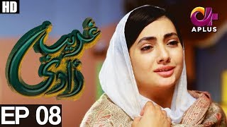 Ghareebzaadi - Episode 08 uploaded on 3 month(s) ago 26471 views