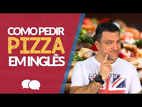 watch Como PEDIR uma PIZZA em Inglês  SEM PASSAR VERGONHA