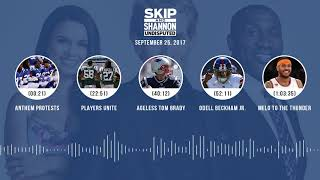 UNDISPUTED Audio Podcast (9.25.17) with Skip Bayless, Shannon Sharpe, Joy Taylor | UNDISPUTED