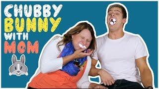 CHUBBY BUNNY WITH MOM