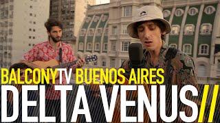 DELTA VENUS - VUELO (BalconyTV)