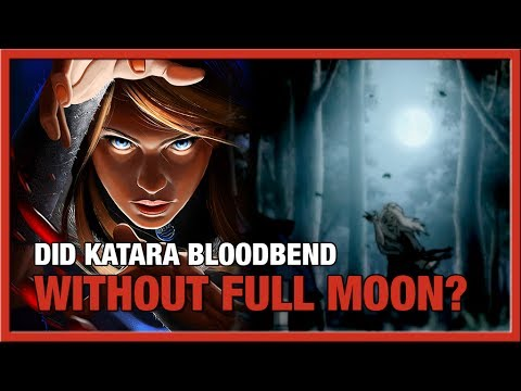 Geek Talk | Can Katara Bloodbend without the Full Moon?