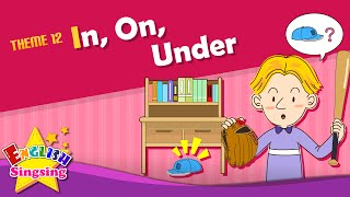 Theme 12. In, On, Under - It is under the table.   ESL Song & Story - Learning English for Kids