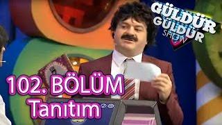 Güldür Güldür Show 102. Bölüm Tanıtımı