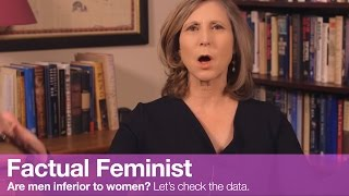 Are men inferior to women? Let's check the data | FACTUAL FEMINIST