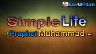 Simple Life of Prophet Muhammad (saw) ᴴᴰ