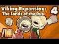 Viking Expansion - The Lands of the Rus - Extra History - #4