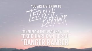 Danger Ranger - Tetaplah Bersinar (Official Lyric Video)