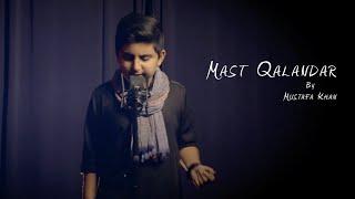 Mast Qalandar by Mustafa khan