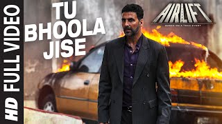Tu Bhoola Jise FULL VIDEO SONG | AIRLIFT | Akshay Kumar, Nimrat Kaur | K.K | T-Series