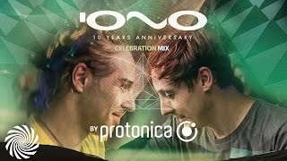 IONO MUSIC 10 YEARS ANNIVERSARY - Protonica´s - CELEBRATION MIX