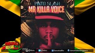 Pinto Slash - Mr killa Voice (Various Artiste Diss) ♫Dancehall 2017