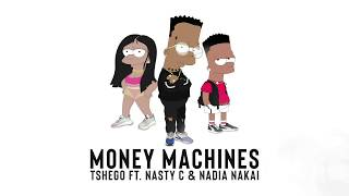 Money Machines ft. Nasty C & Nadia Nakai (Official Audio)