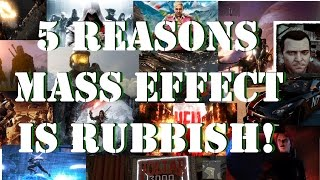 5 Reasons Mass Effect Is Rubbish!