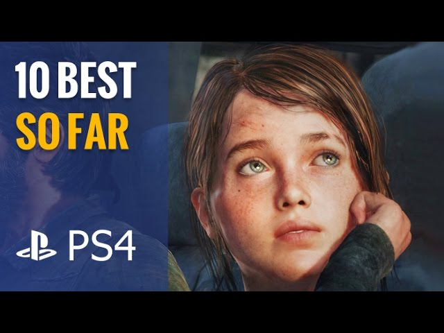 Top 10 Best PS4 Games So Far