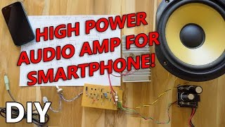 How to make High Power Audio Amplifier for Smartphone!