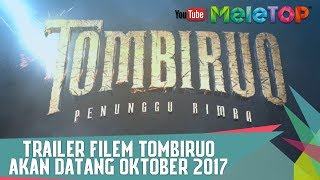 Trailer Filem Tombiruo - akan datang Oktober 2017