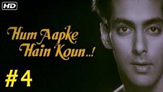 Hum Aapke Hain Koun Full Movie (HD) | (Part 4) | Salman Khan | Hindi Movies | Bollywood Movies