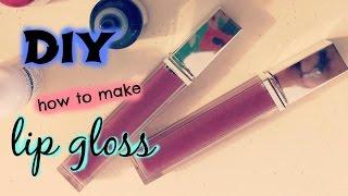 DIY: How to make Lip Gloss!