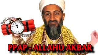 PPAP (Pen Pineapple Apple Pen ) - ALLAHU AKBAR EDITION