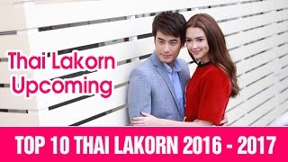 Top 10 Thai Lakorn Upcoming 2016 - 2017