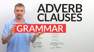 Learn English Grammar: The Adverb Clause