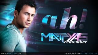 Mattyas - Remember (Official Single 2012)