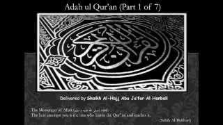 Adab Ul Qur'an (Part 1 Of 7)