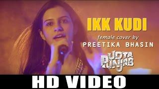 Ikk Kudi - cover by Preetika Bhasin (Sing Dil Se [Season 2] Winner)   ft. Keshuv Huria