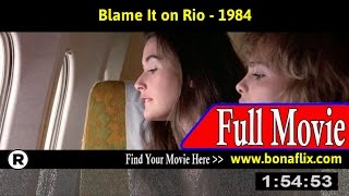 Watch: Blame It on Rio (1984) Full Movie Online