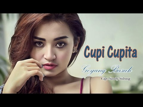 Cupi Cupita - Goyang Basah ( Asyik !!! )