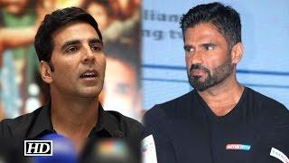 Suniel Shetty's Must Watch Comment on Akshay Kumar's Acting