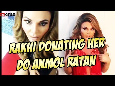 Xxx Mp4 RAKHI SAWANT DONATING HER DO ANMOL RATAN AWESAMO SPEAKS 3gp Sex