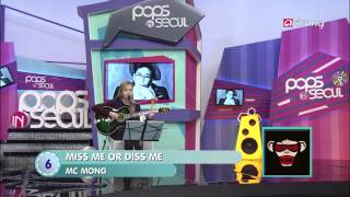 Pops in Seoul-MC MONG (MISS ME OR DISS ME (feat Jin-sil of Mad Soul Child))   MC