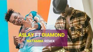 "Diamond Platnumz Ft Aslay ""NATAMBA REMIX"""
