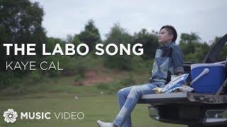 Kaye Cal - The Labo Song   Himig Handog 2017 (Official Music Video)